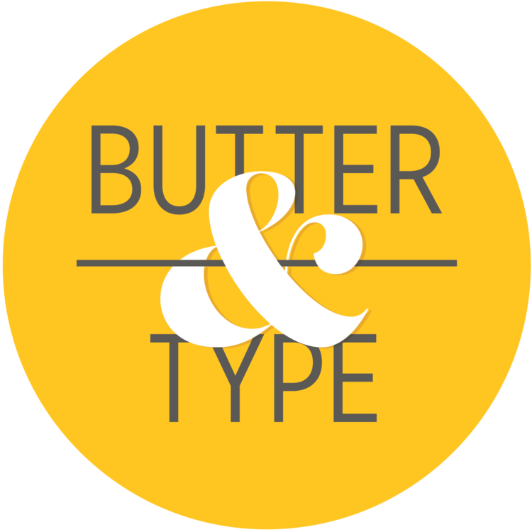 Butter & Type