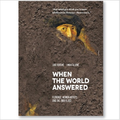 COVER_When_the_World_Answered_Florence_Women_Artists_and_the_1966_Flood_BOOK.jpg