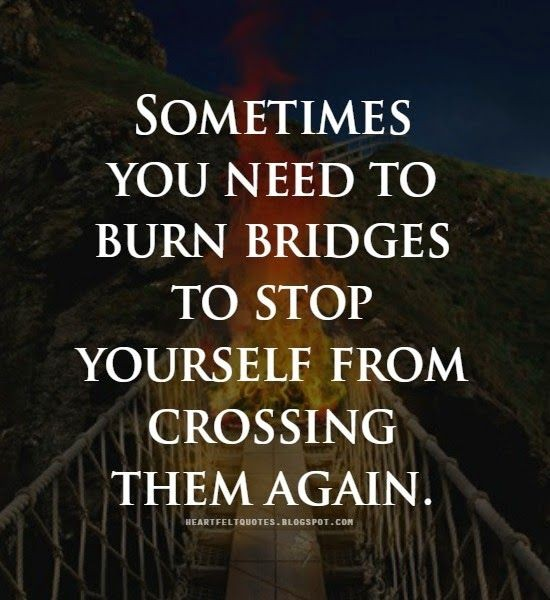 burning-bridges-quote-3-picture-quote-1.jpg