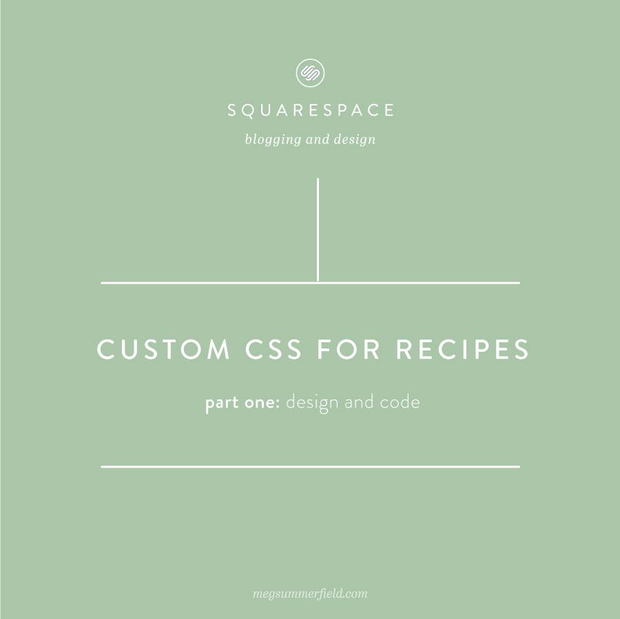 Squarespace For Food Bloggers | Custom CSS for Recipes