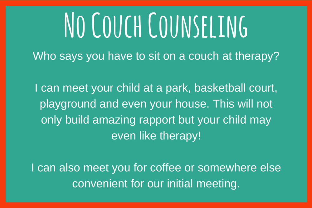 Who says you have to sit on a couch at therapy? I can meet your child at a park, basketball court, playground and even your house. This will not only build amazing rapport but your child may even like therapy!I can a-2.png