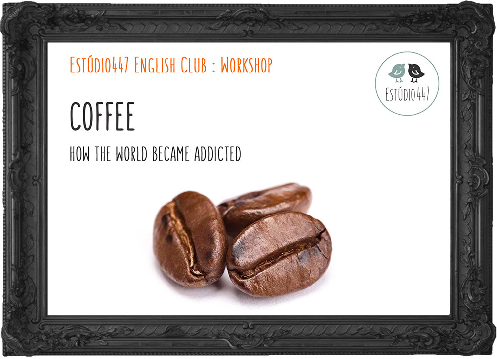 Coffee workshop - Estúdio447 Coworking Moema & English Club