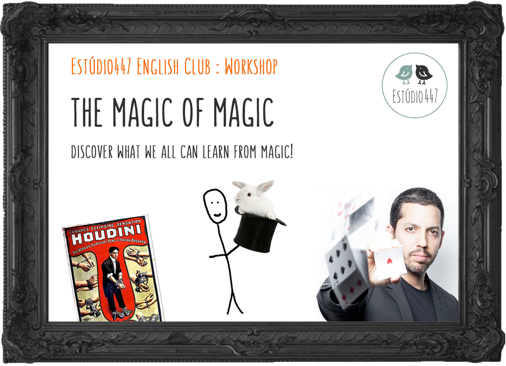 THE MAGIC OF MAGIC - Estúdio447 Clube de Inglês