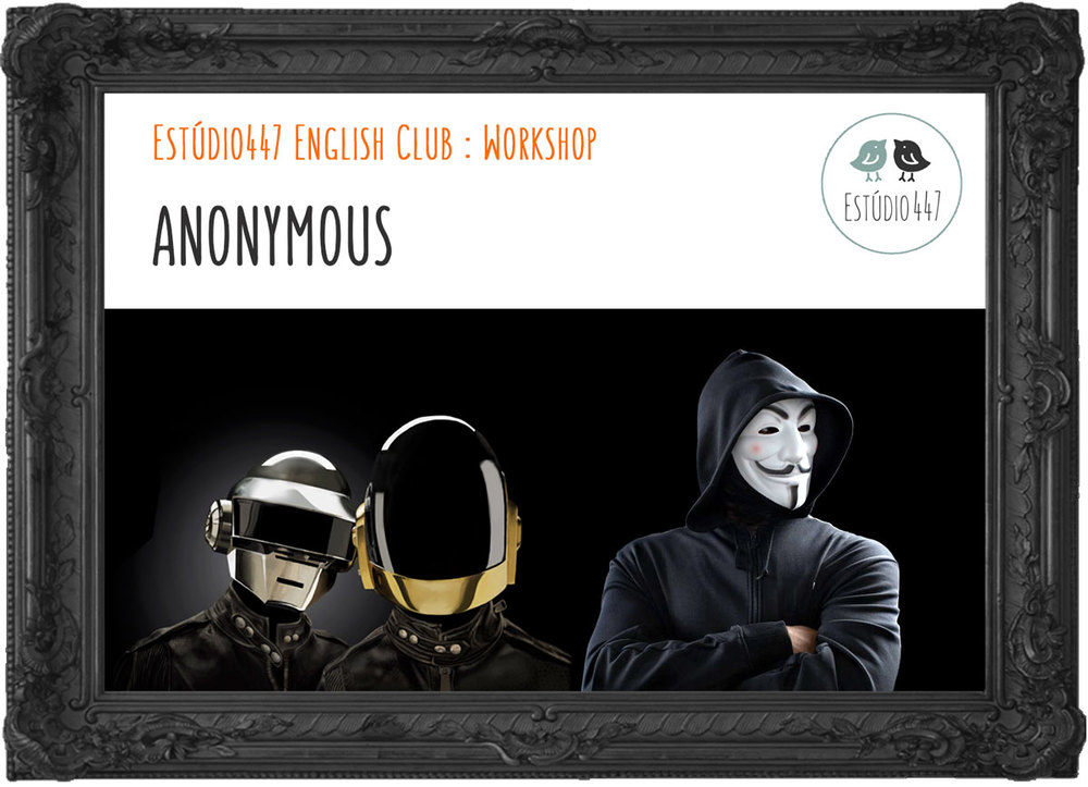 ANONYMOUS - Workshop de inglês Estúdio447