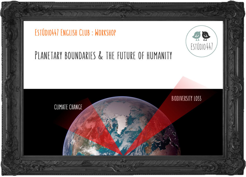 Planetary Boundaries - Estudio447 English Club - Workshop de ingles