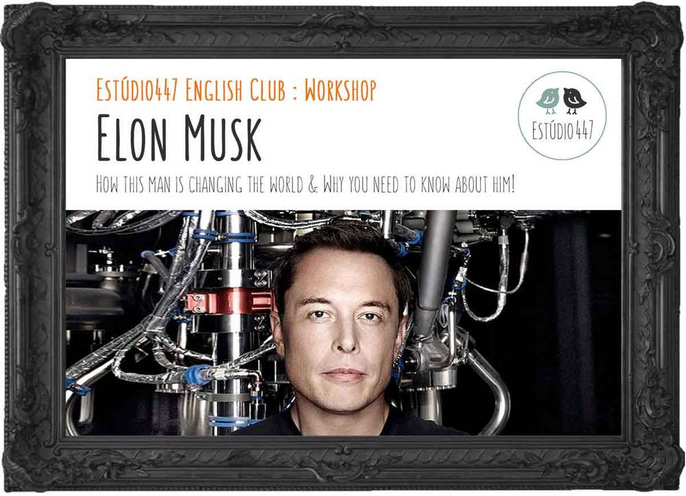 ELON MUSK WORKSHOP
