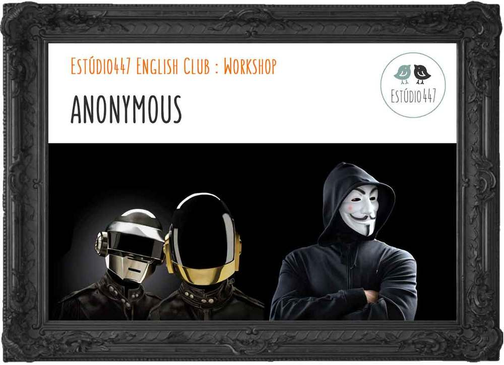Anonymous - Workshop de Inglês - Estúdio447