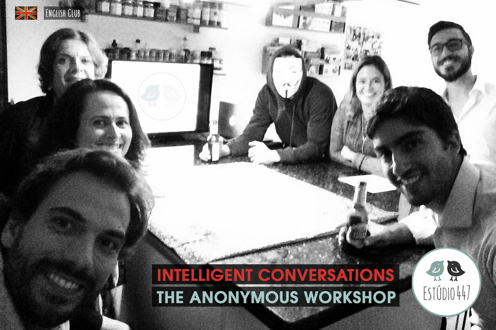 The Anonymous Workshop - Estúdio447 English Club