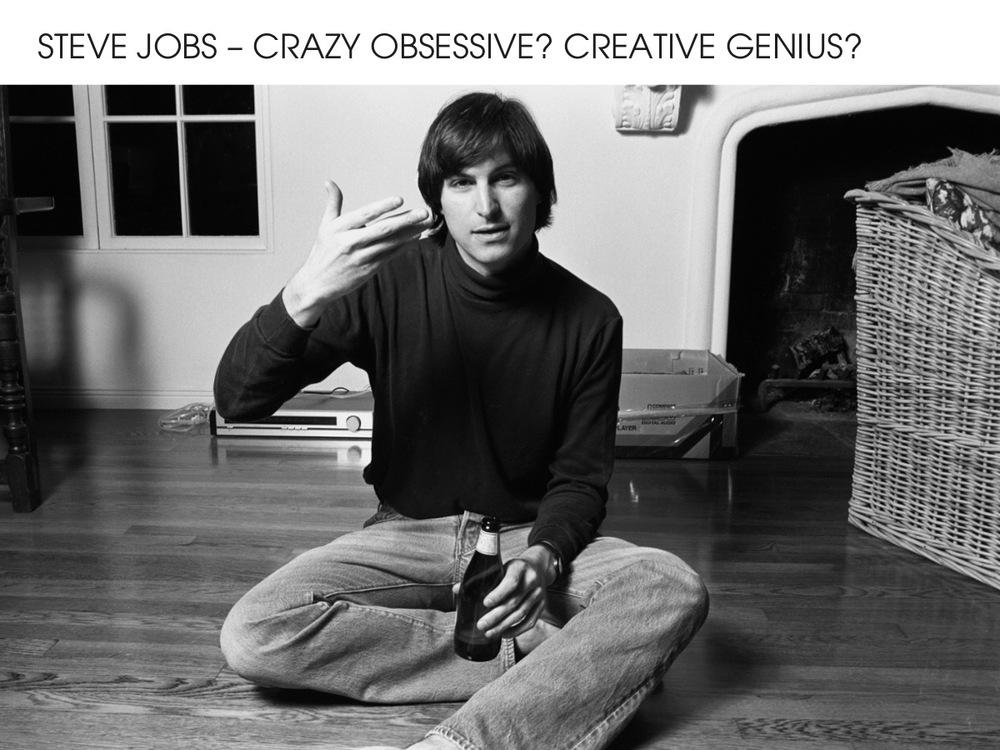 Steve Jobs Crazy?