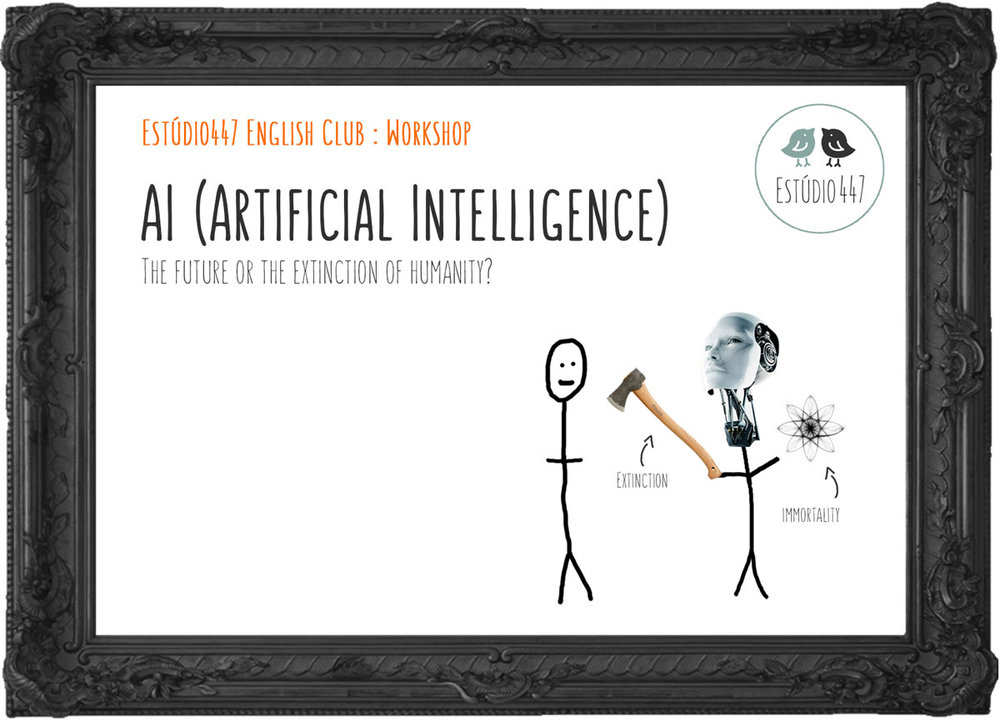 ARTIFICIAL INTELLIGENCE Workshop - Estúdio447 English Club - Inglês