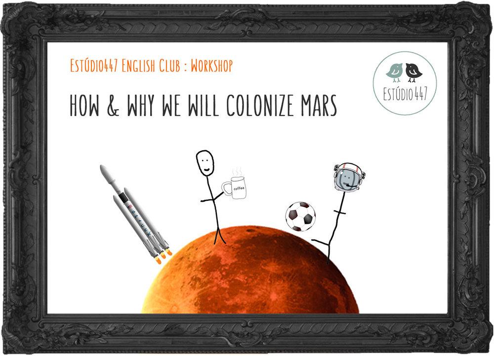 How & why we will colonize Mars - Estúdio447 English Club