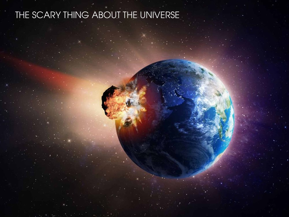 The scary thing about the Universe