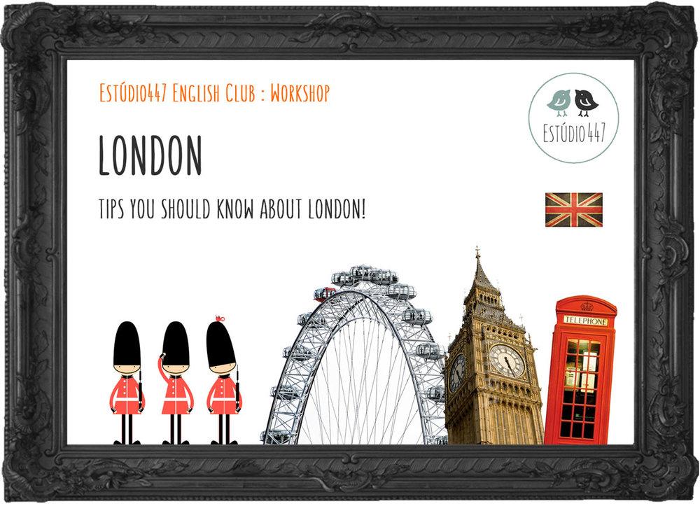 LONDON - Workshop de inglês - Estúdio447 English Club