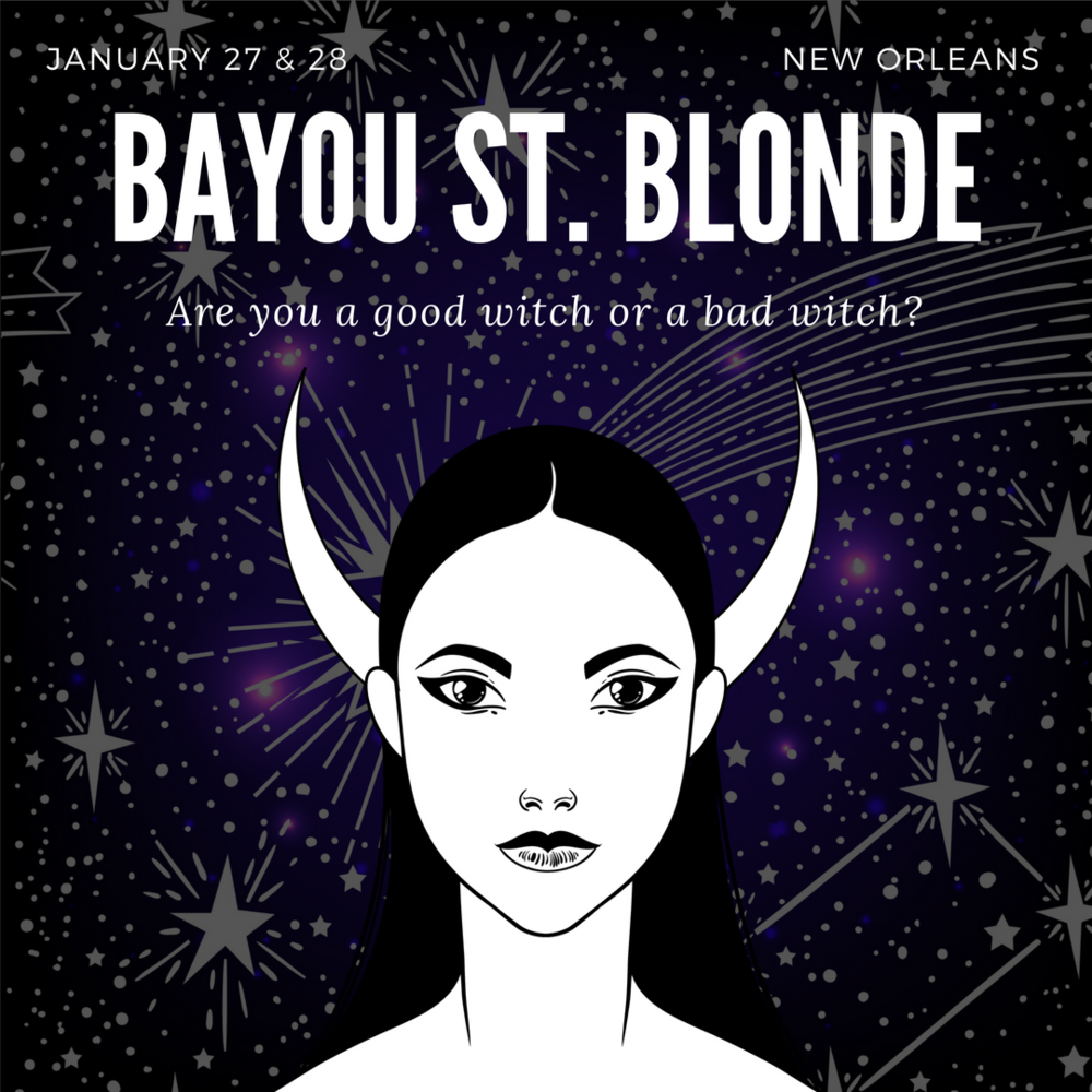 BAYOU ST. BLONDE: JAN 27 & 28 2019 NEW ORLEANS