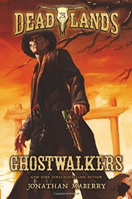 """Deadlands: Ghostwalkers by Jonathan Maberry (Tor-Sept. 22nd) Synopsis-From New York Times bestselling author Jonathan Maberry, the first in a thrilling series of novels based on Deadlands, a hugely successful role-playing game (RPG) set in the Weird, Weird West. Welcome to the Deadlands, where steely-eyed gunfighters rub shoulders with mad scientists and dark, unnatural forces. Where the Great Quake of 1868 has shattered California into a labyrinth of sea-flooded caverns . . . and a mysterious substance called """"ghost rock"""" fuels exotic steampunk inventions as well as plenty of bloodshed and flying bullets. In Ghostwalkers, a gun-for-hire, literally haunted by his bloody past, comes to the struggling town of Paradise Falls, where he becomes embroiled in a deadly conflict between the besieged community and a diabolically brilliant alchemist who is building terrible new weapons of mass destruction . . . and an army of the living dead! Deadlands is one of the most popular RPGs in history, with over a million Deadlands gaming books sold."""