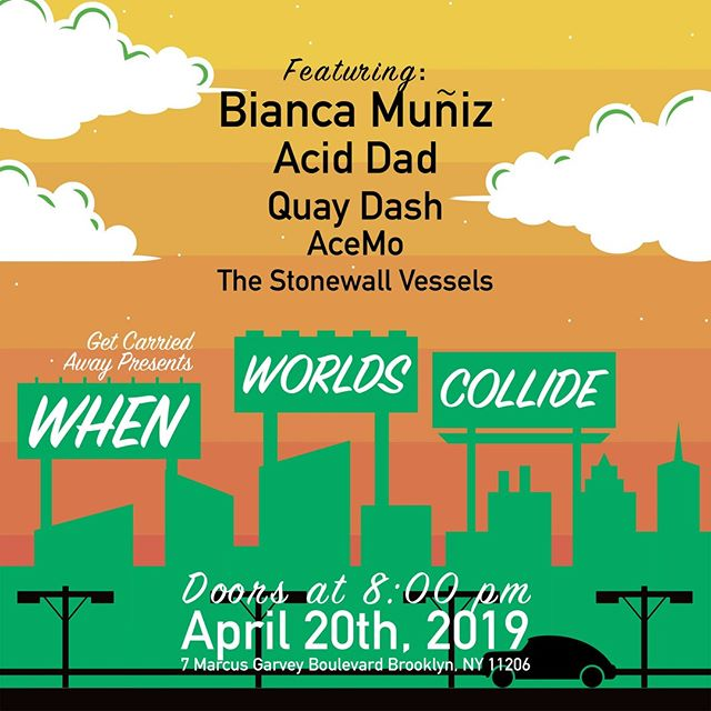 """Check out this badass female/LGBTQ/POC lineup! 😎 Get your tix now for @getcarriedawayevents """"When Worlds Collide"""" - the 4/20 event of the year. It'll be an immersive, community event happening at 8pm on April 20th in Bed-Stuy, showcasing a variety of genres rock to rap, funk to electronic, R&B to techno. Visit getcarriedawaymusic.com for more info."""