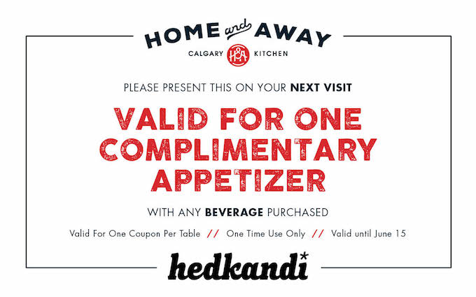 Home & Away Hedkandi Loves Local Offer Calgary