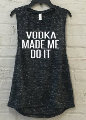 vodka made me do it loveatfirsttuck.jpg