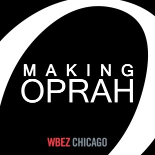 making oprah wbez.jpg