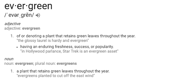 "The definition of ""evergreen"" as given by Google."