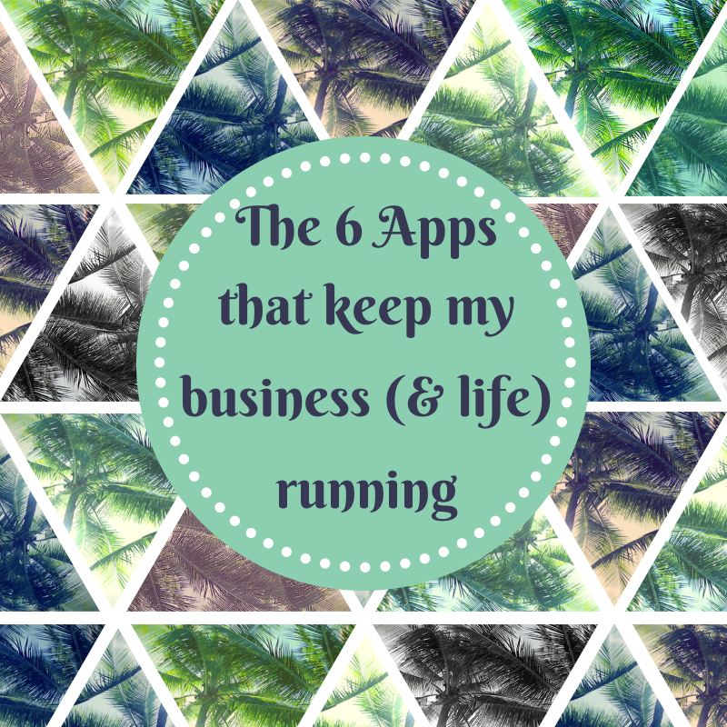 The 6 Appsthat keep mybusiness (&