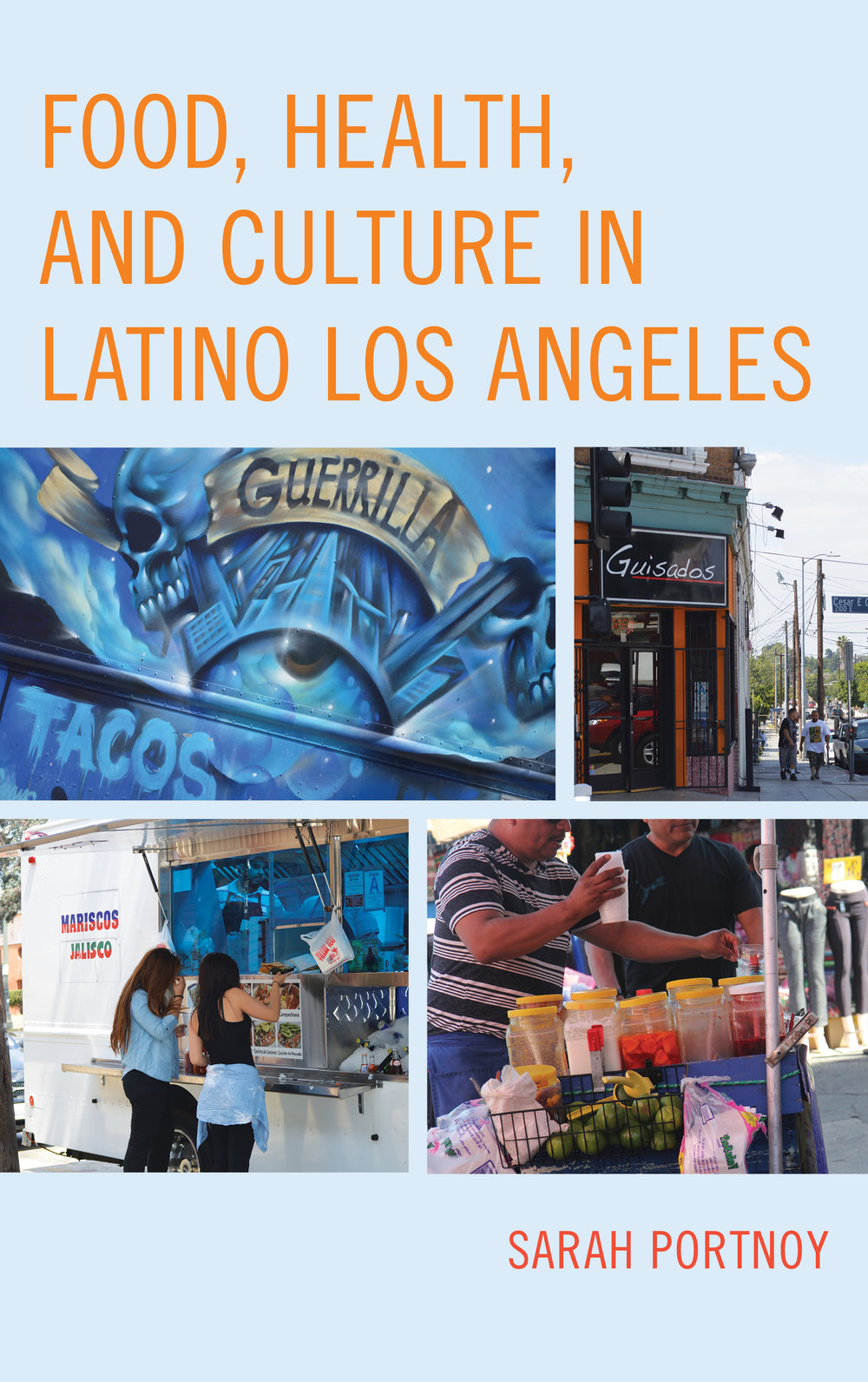 Food, Health, and Culture in Latino Los Angeles.jpg