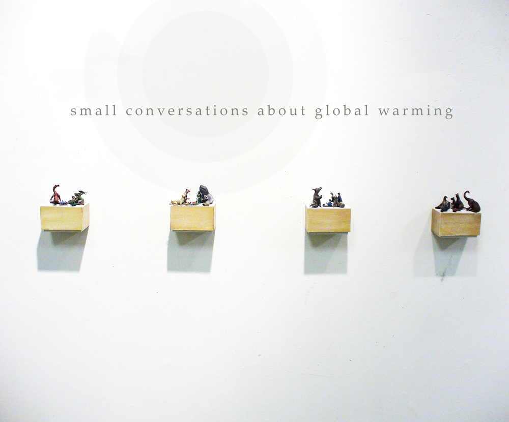 small conversations about global warming, miniature mixed media sculpture,      The New Space Gallery, 2007