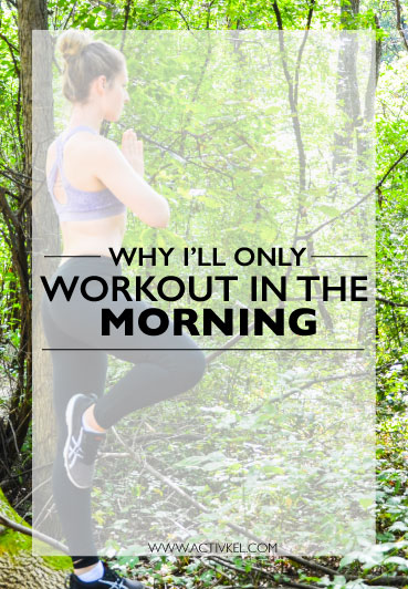 Why I'll only work out in the morning and how you can start as well! | ActivKel.com