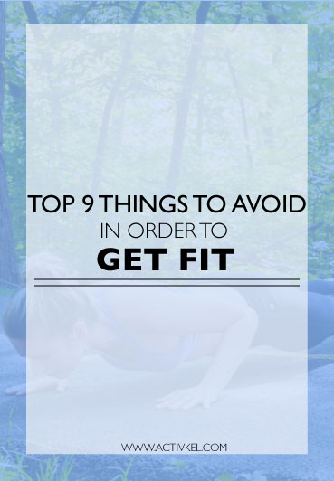 New to fitness? Here's a list of the top nine things you should avoid in order to get the most progress, get fit and stay fit.
