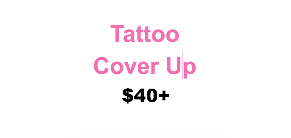 Tattoo Cover Up - Prices Vary