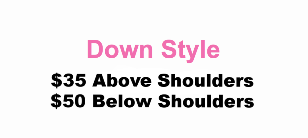 Down Style - Prices Vary