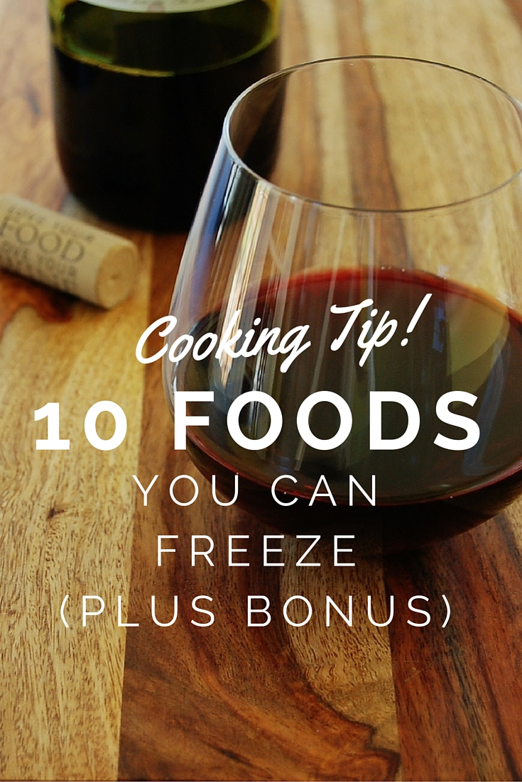 Cooking Tip: 10 Foods You Can Freeze