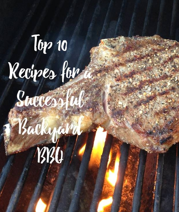 Top 10 Recipes for a Successful Backyard BBQ
