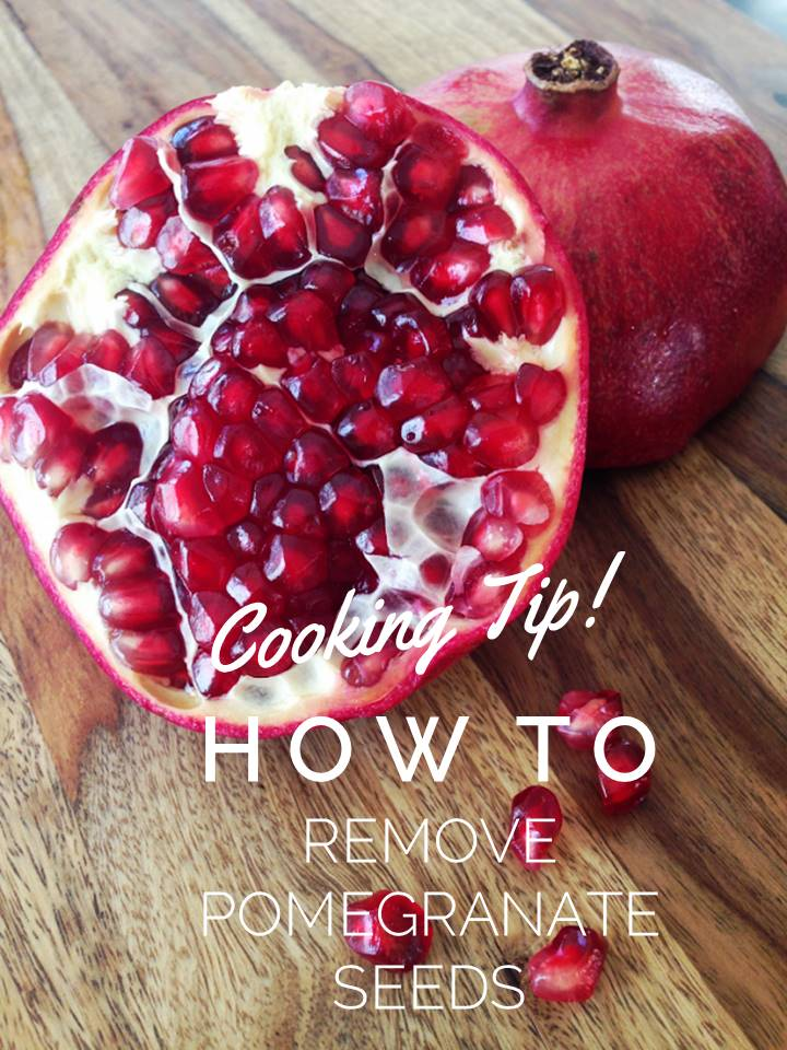Cooking Tip:  How to Remove Pomegranate Seeds