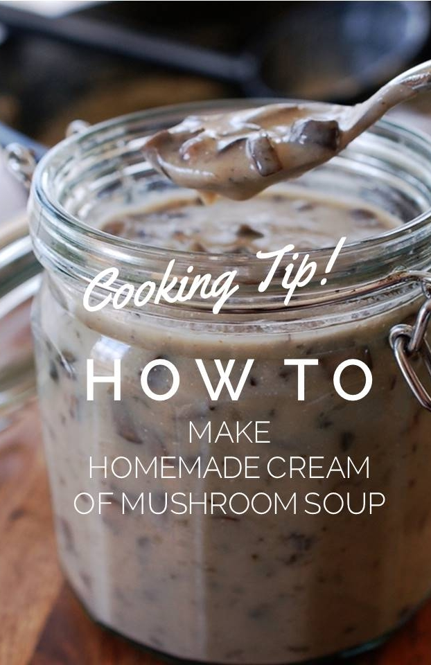 Cooking Tip: How To Make Homemade Cream of Mushroom Soup Recipe