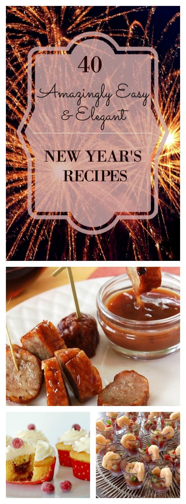 40 Amazingly Easy & Elegant New Year's Recipes