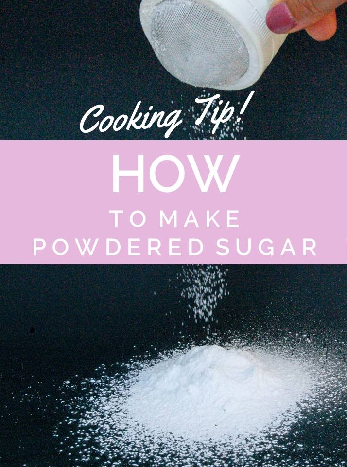 Cooking Tip:  How To Make Powdered Sugar