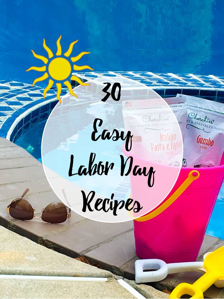 Recipe Roundup- 30 Quick & Easy Labor Day Recipes