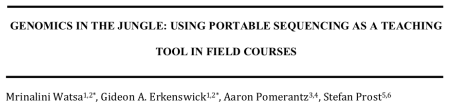 Download :   GENOMICS IN THE JUNGLE: USING PORTABLE SEQUENCING AS A TEACHING TOOL IN FIELD COURSES