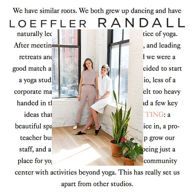 "Loeffler Randall, ""With programs and workshops ideal for all ranges of yoga expertise and personal preference, this studio has it all."""