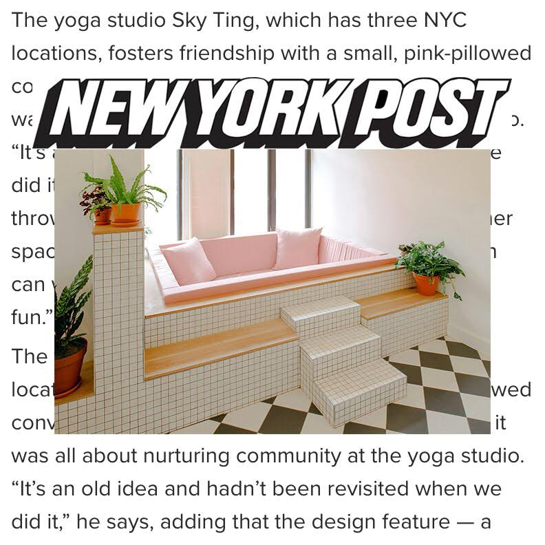 "New York Post, "" The yoga studio… fosters friendship with a small, pink-pillowed conversation pit …"""