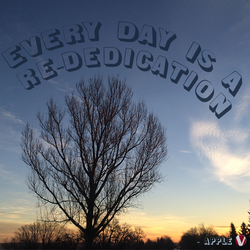every day is a rededication