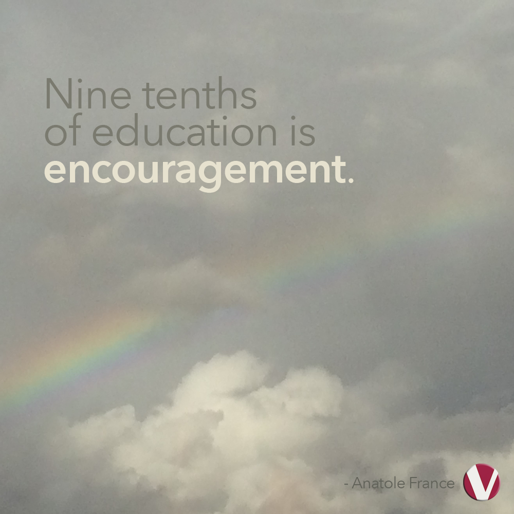 nine tenths of education is encouragement
