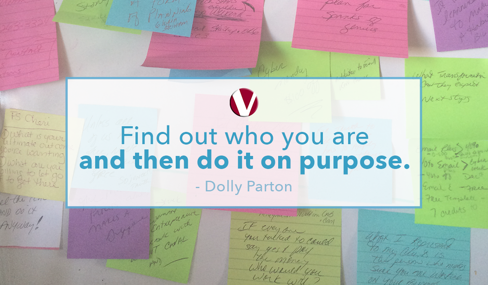 find out who you are and then do it on purpose