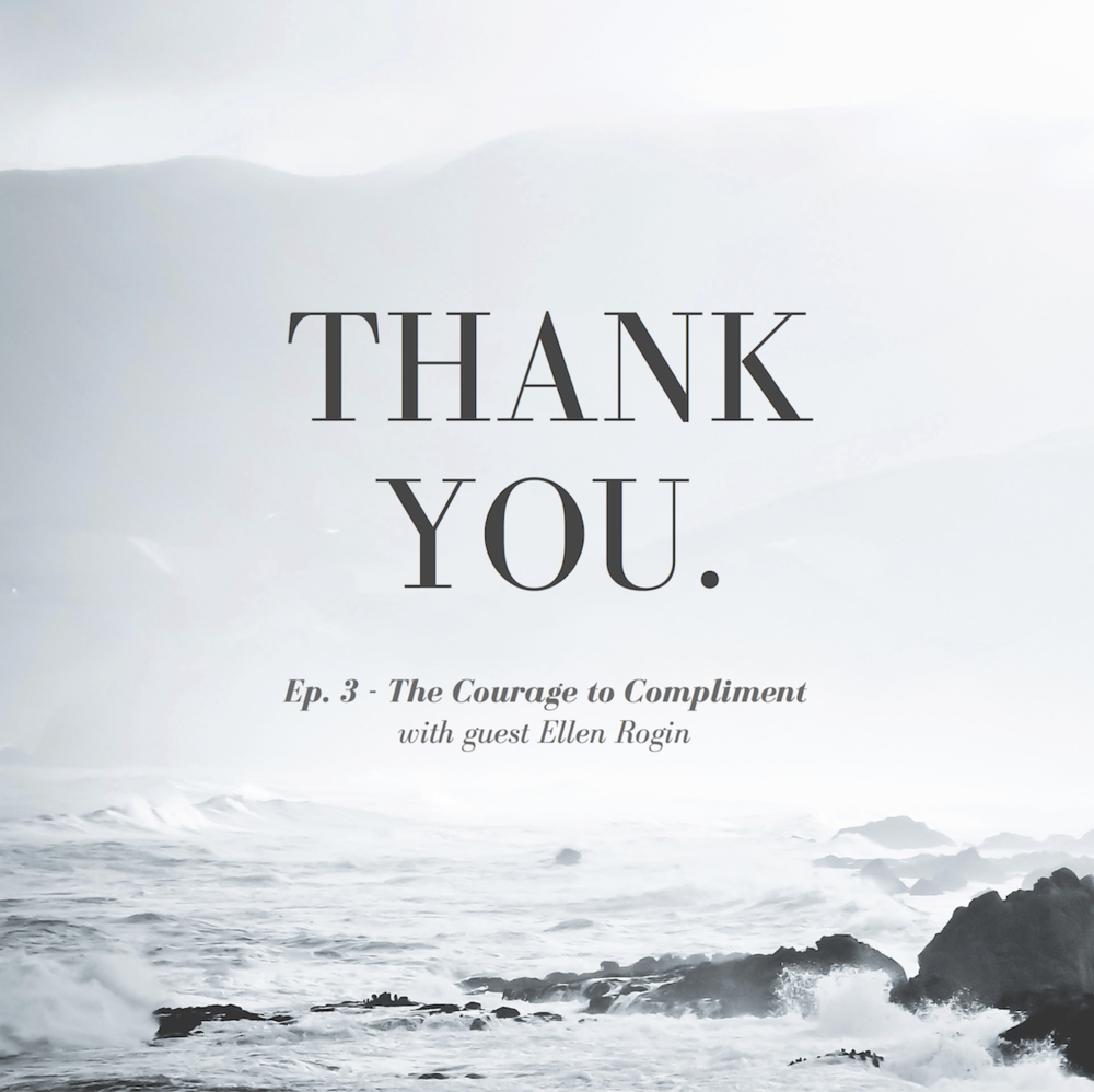 Courage to Compliment Ellen Rogin