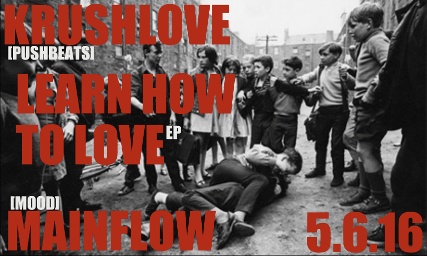 krushlove (pushbeats) x mainflow (mood) 'LEARN' EP. 5.6.16 on all digital platforms. Thought Lost to time & hardware failure , remastered w/ bonus tracks + instrumentals included.
