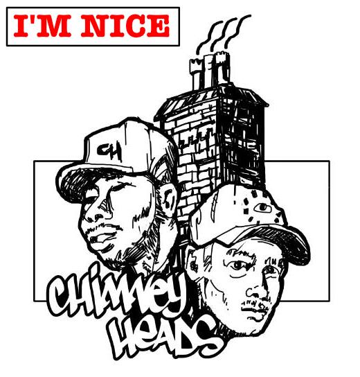 I'm Nice - Chimney Heads