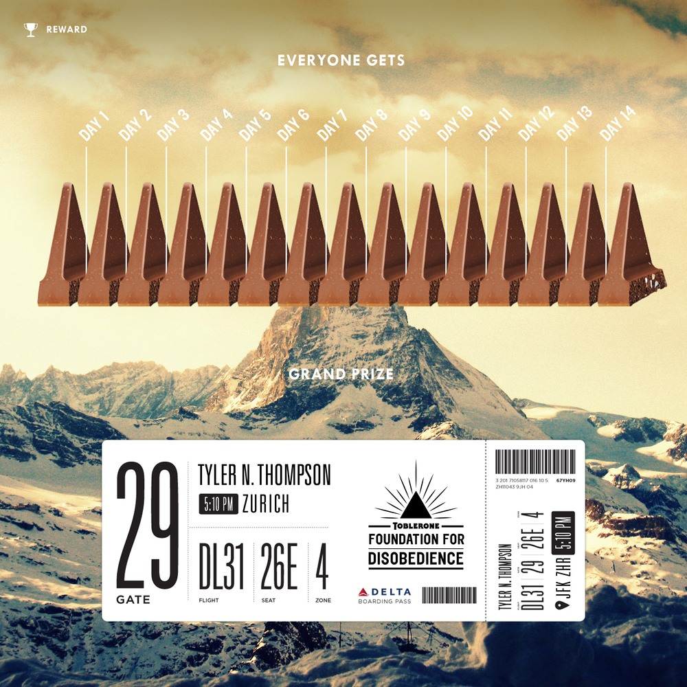 Every day that users exercise their social disobedience we'll reward them with one triangle of Toblerone. A few lucky Grand Prize winners will be flown to Switzerland as a reward for long-lasting social disobedience.