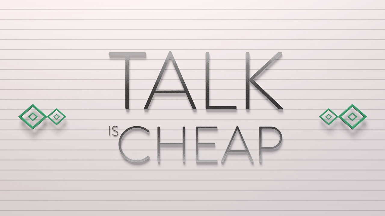 17 June 2014 - Talk is Cheap Daily design is a little interrupted these days cause of my busy schedule + my computer stopped working. Still doing the best I can to produce daily design.