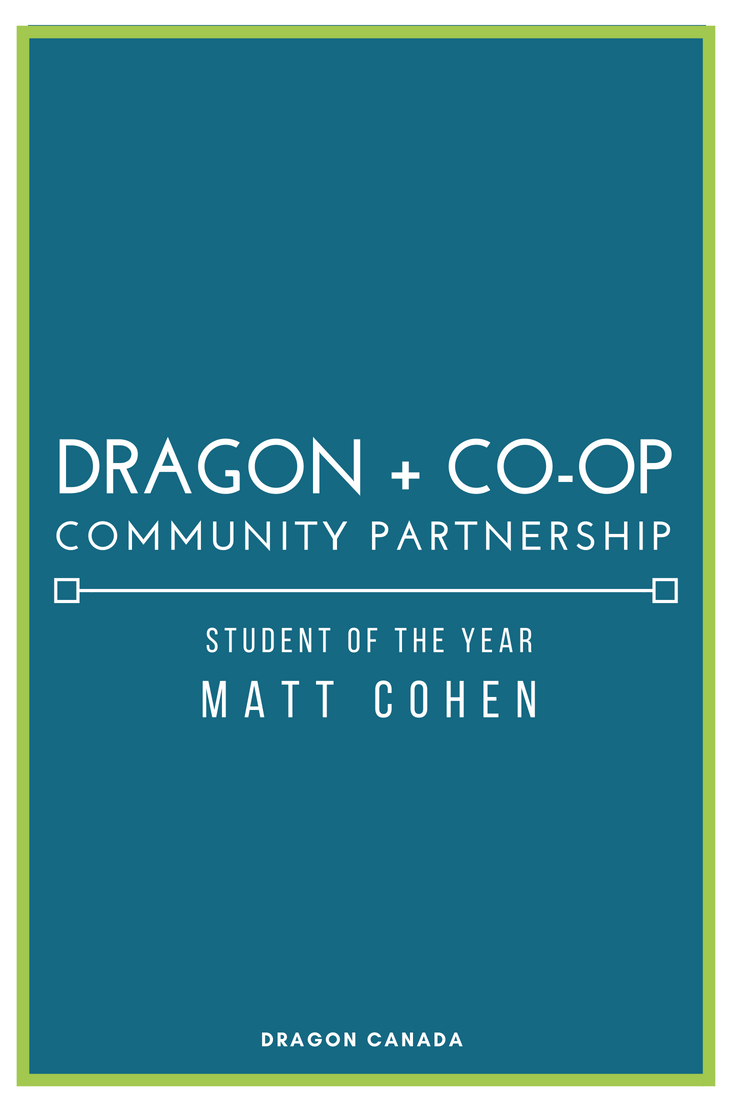 DRAGON + CO-OP COMMUNITY PARTNERSHIP STUDENT OF THE YEAR, MATT COHEN.png